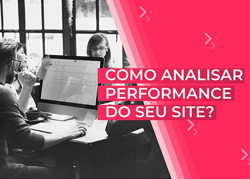 Como analisar performance do seu site?